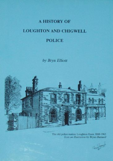 A History of Loughton and Chigwell Police, by Bryn Elliott